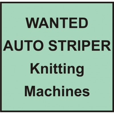 Wanted Used Knitting Machines - AUTO STRIPER