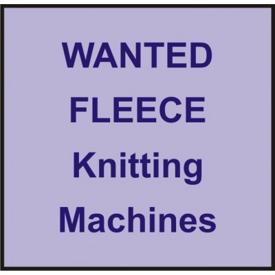 Wanted Used Knitting Machines - FLEECE - Three thread